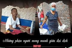 Những phận người mong manh giữa đại dịch