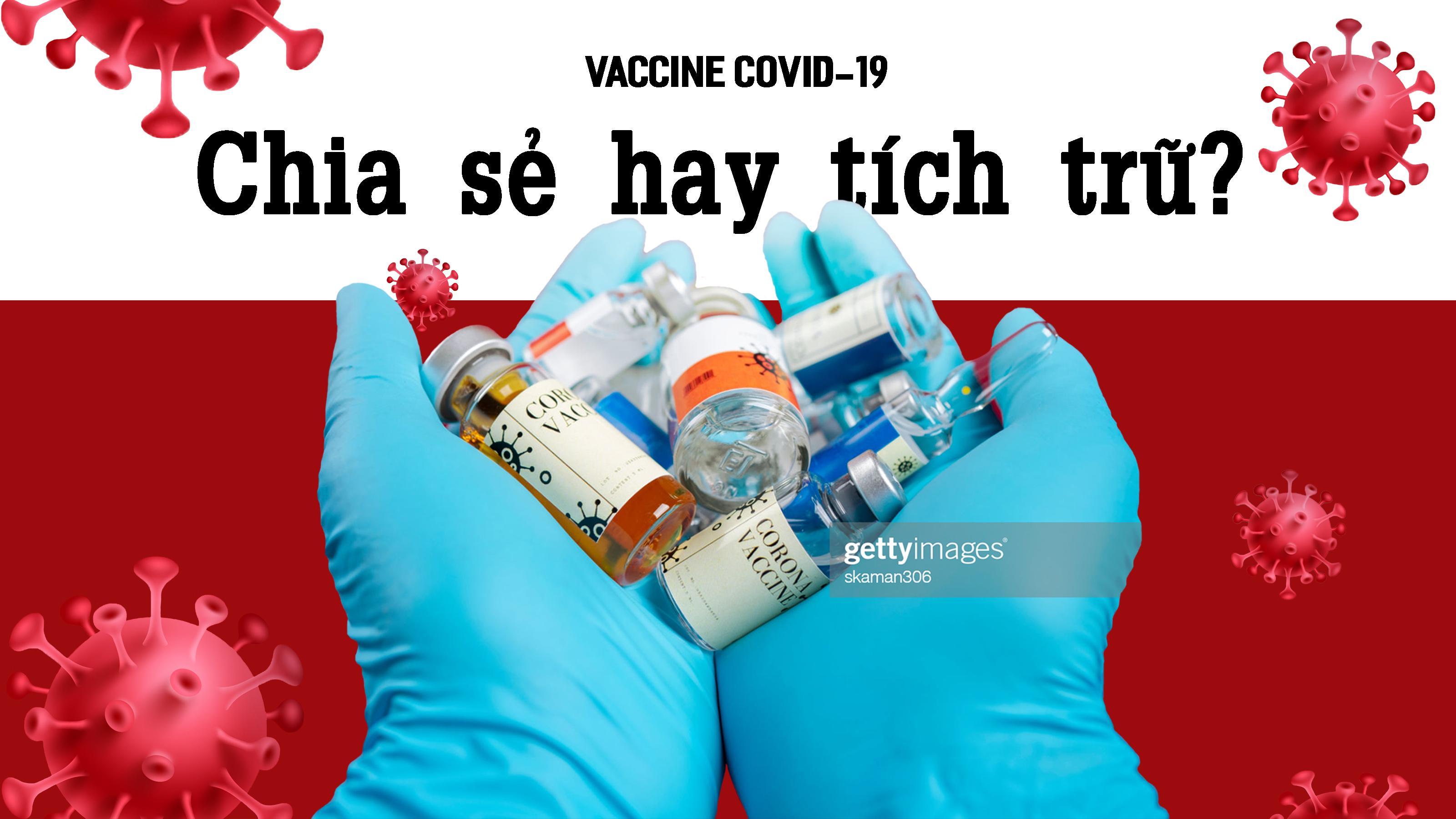 Vaccine COVID-19: Chia sẻ hay tích trữ?