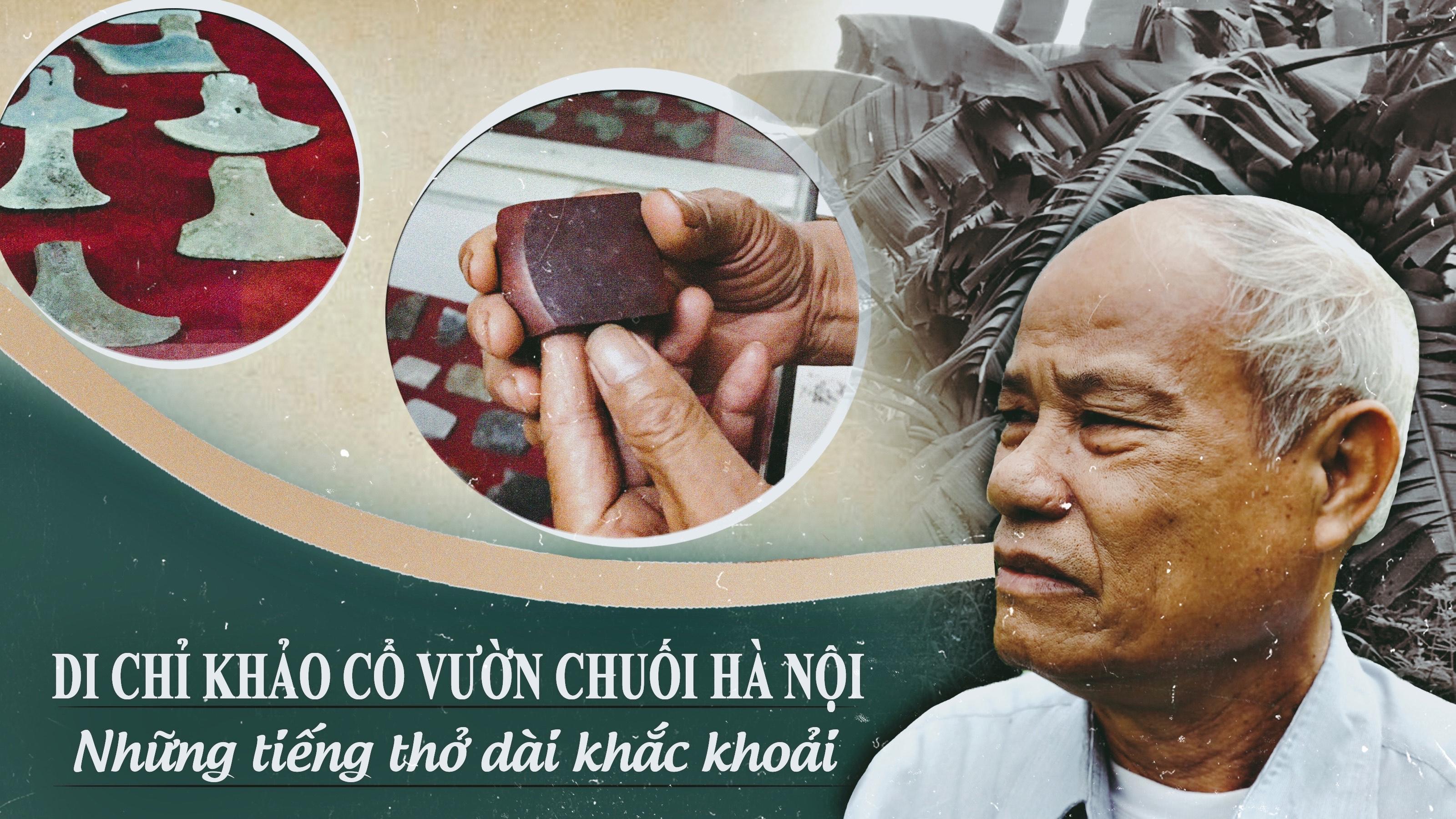Di chỉ khảo cổ Vườn Chuối Hà Nội: Những tiếng thở dài khắc khoải