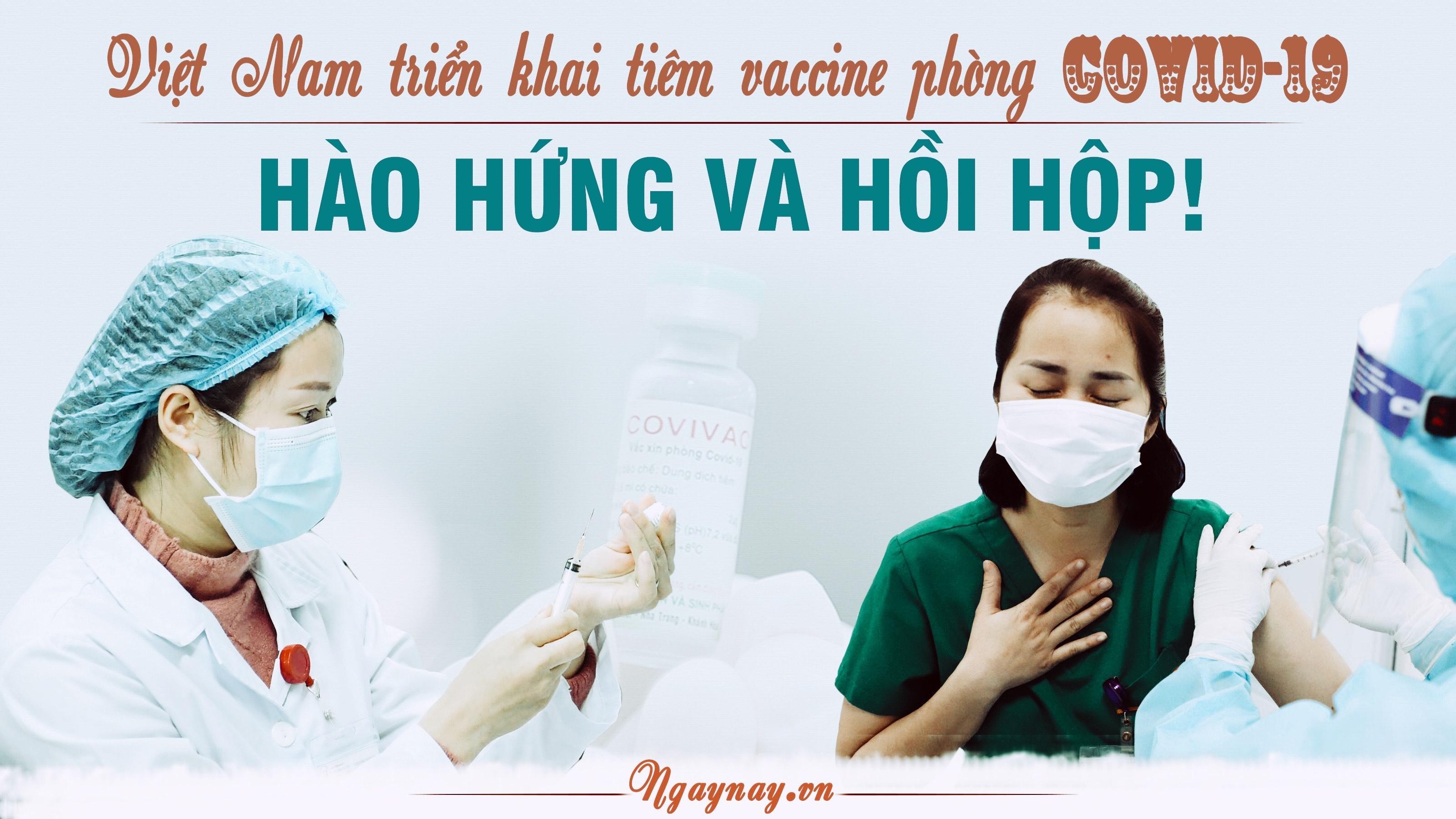 Việt Nam triển khai tiêm vaccine phòng COVID-19: Hào hứng và hồi hộp!