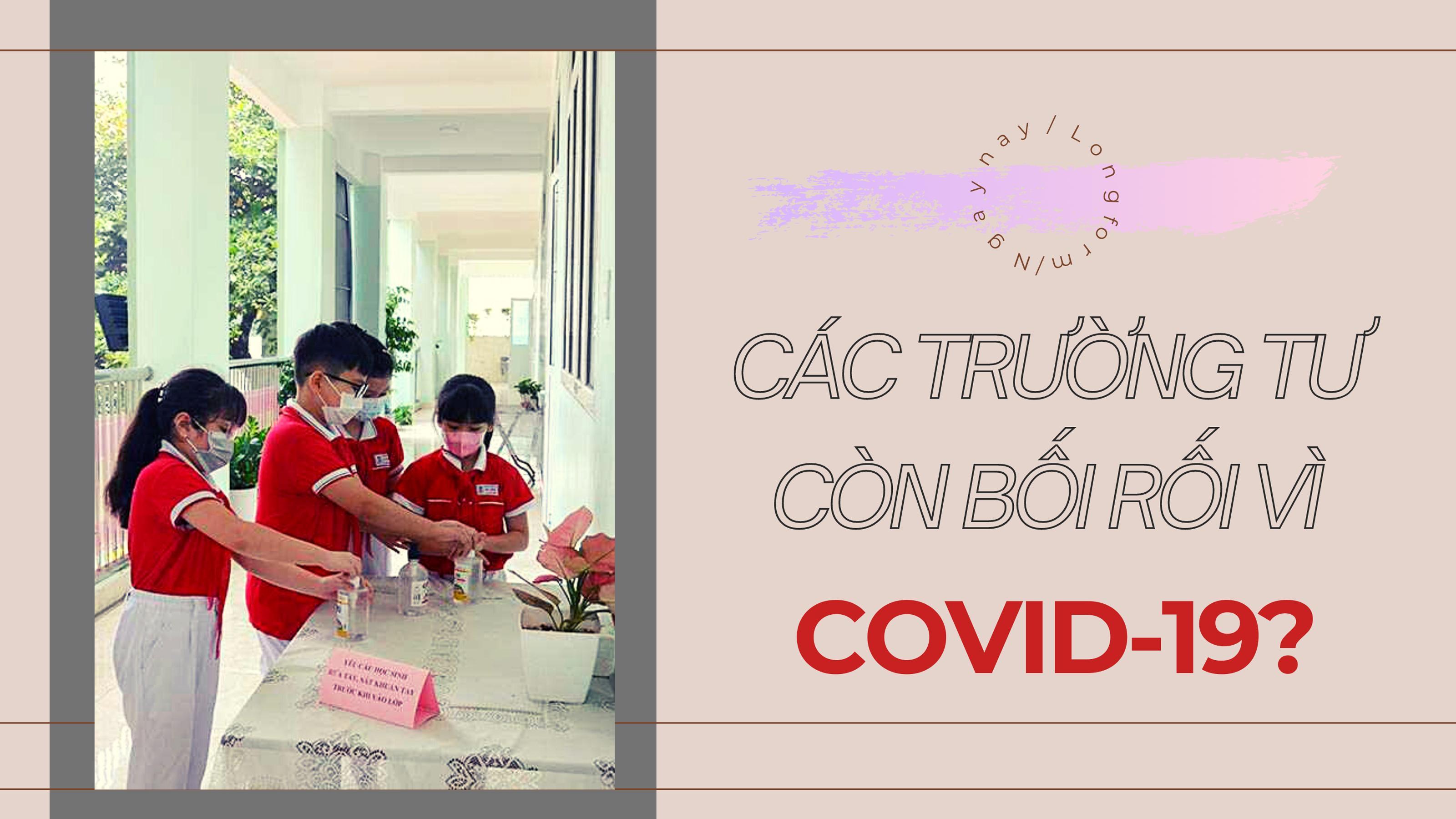 Các trường tư còn bối rối vì COVID-19?