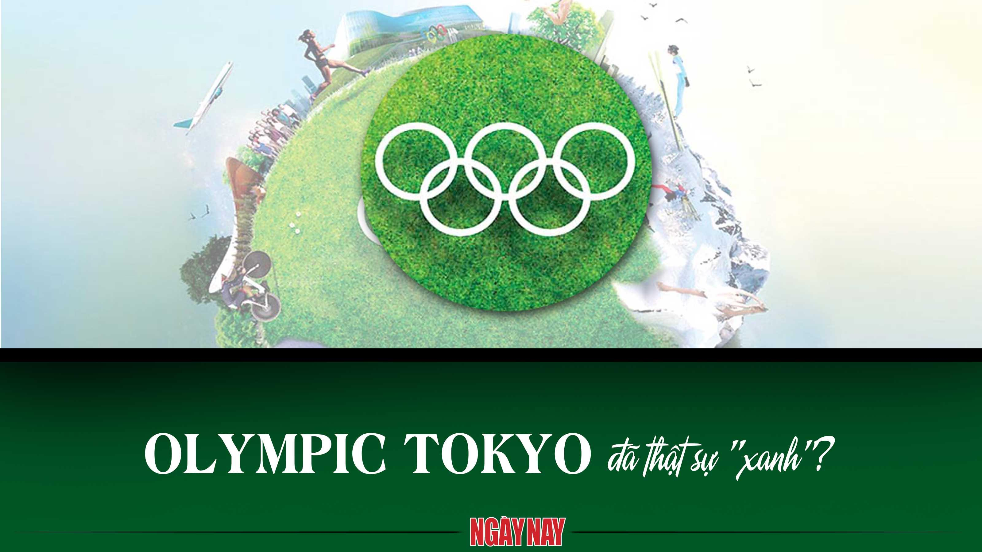 Olympic Tokyo đã thật sự 'xanh'?
