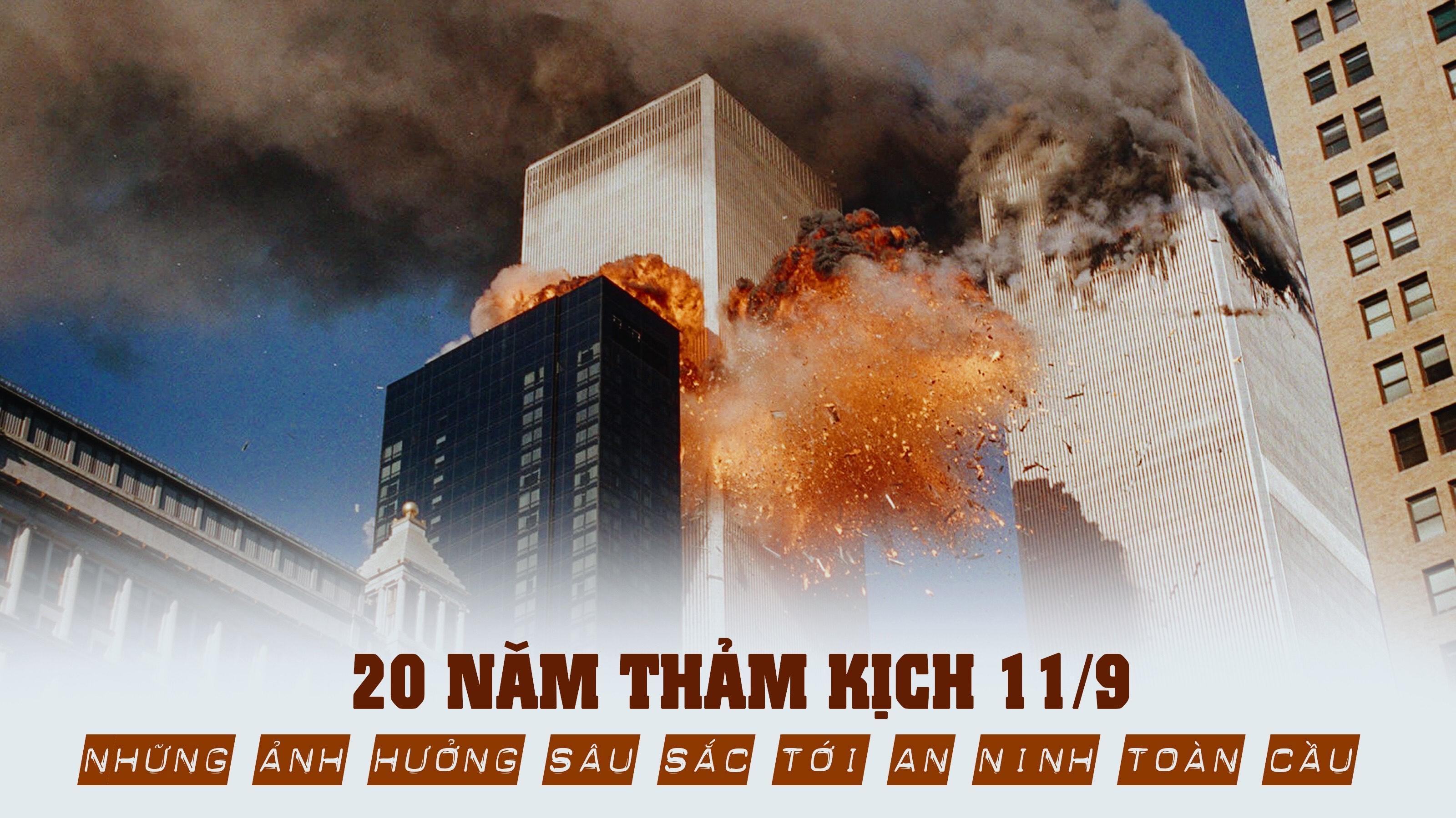 20 năm thảm kịch 11/9: Những ảnh hưởng sâu sắc tới an ninh toàn cầu