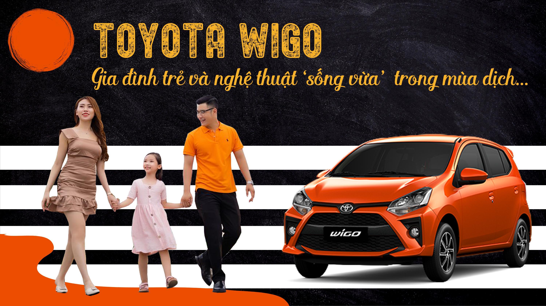 Gia đình trẻ và nghệ thuật 'sống vừa' với Toyota Wigo trong mùa dịch