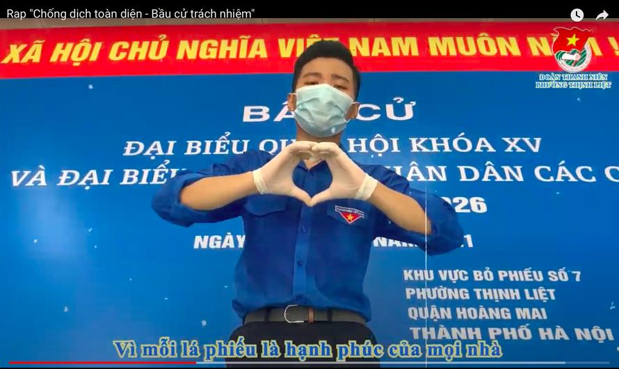 """Thông điệp """"Bầu cử trách nhiệm – Chống dịch toàn diện"""" của Thành đoàn Hà Nội đã được Đoàn phường Thịnh Liệt truyền tải một cách trọn vẹn và gần gũi trong bài rap cùng tên."""