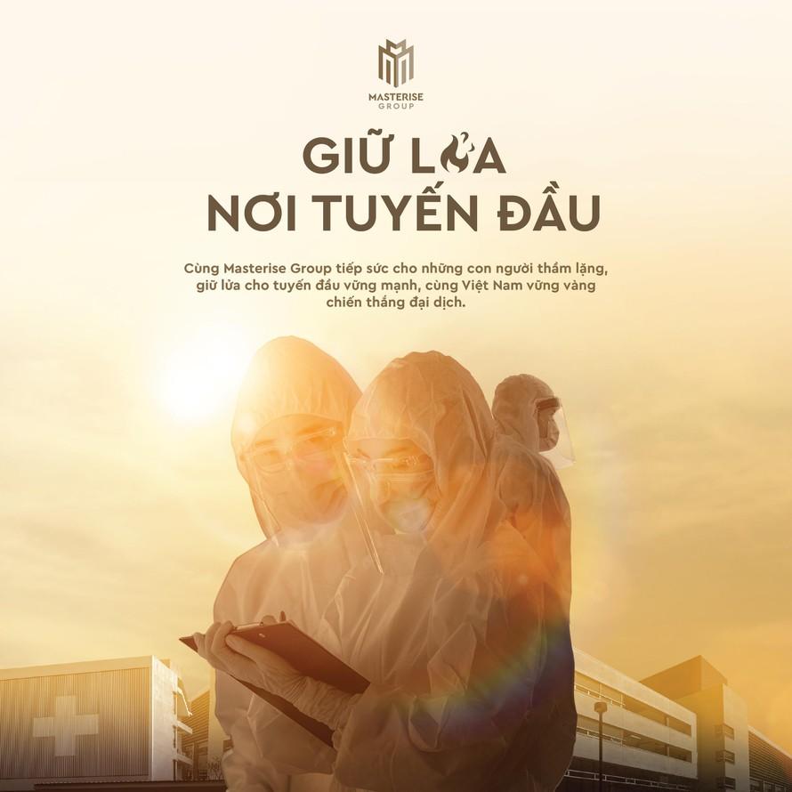 """""""Giữ lửa nơi tuyến đầu"""" là chương trình thứ 4 trong chuỗi nỗ lực cùng Việt Nam chống dịch của Masterise Group."""