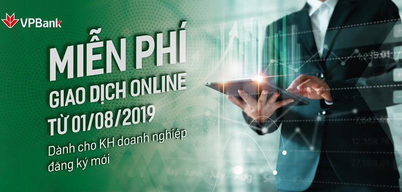 VPBank miễn phí dịch vụ Internet Banking đối với Khách hàng Doanh nghiệp