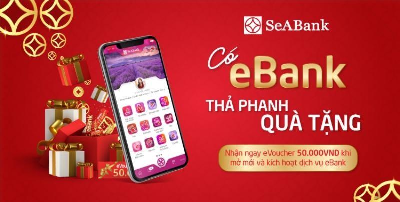 Mở mới Ebank, nhận ngàn Voucher hấp dẫn từ SeABank