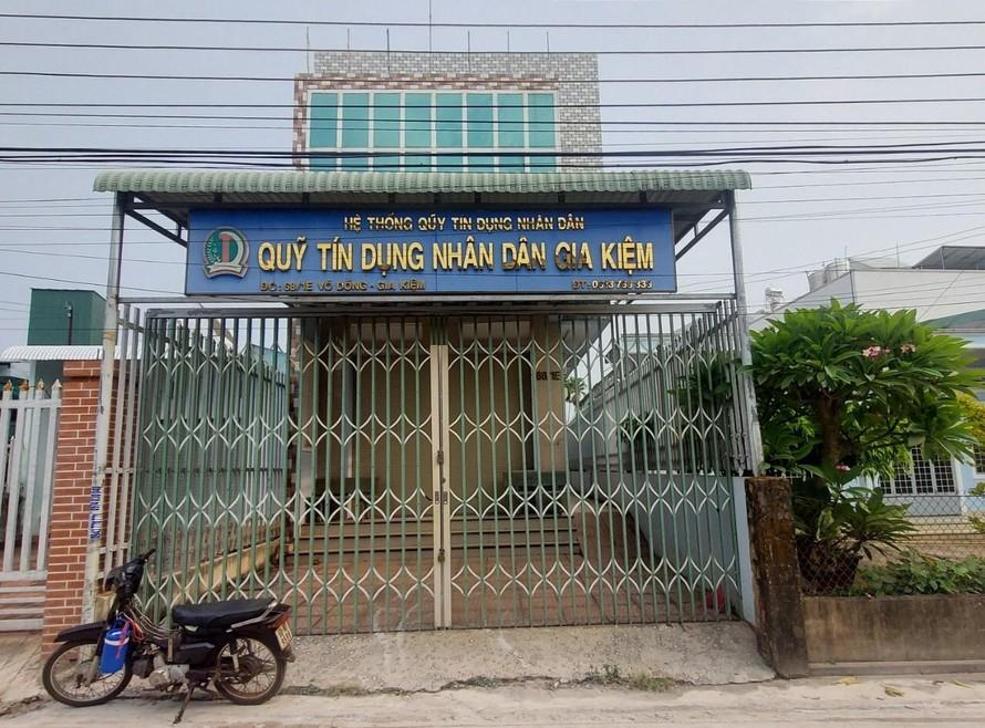 Quỹ Tín dụng nhân dân Gia Kiệm đóng cửa nhiều tháng qua