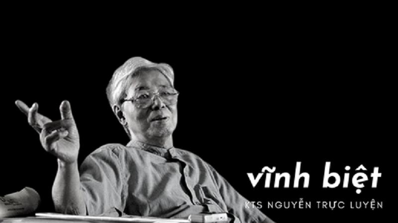 Vĩnh biệt nhà văn hóa, kiến trúc sư Nguyễn Trực Luyện